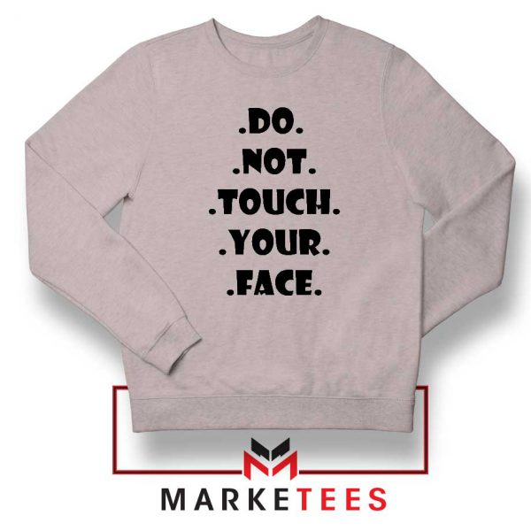 Do Not Touch Your Face Sport Grey Sweatshirt