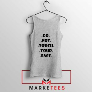 Do Not Touch Your Face Sport Grey Tank Top