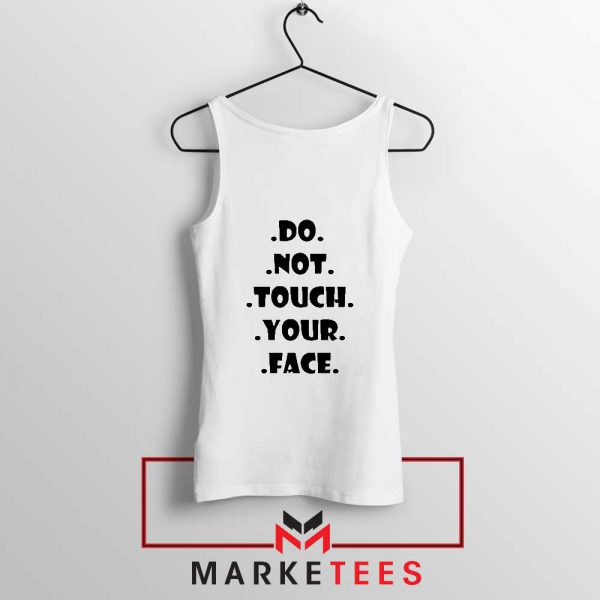Do Not Touch Your Face Tank Top