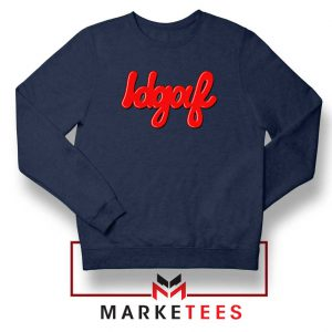 IDGAF Navy Blue Sweatshirt