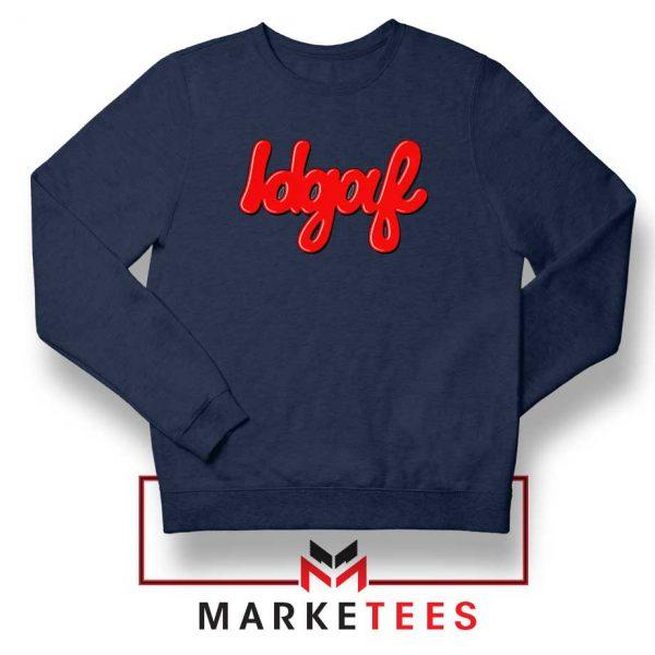 IDGAF Navy Blue Sweatshirt