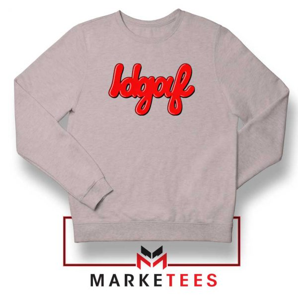 IDGAF Sport Grey Sweatshirt