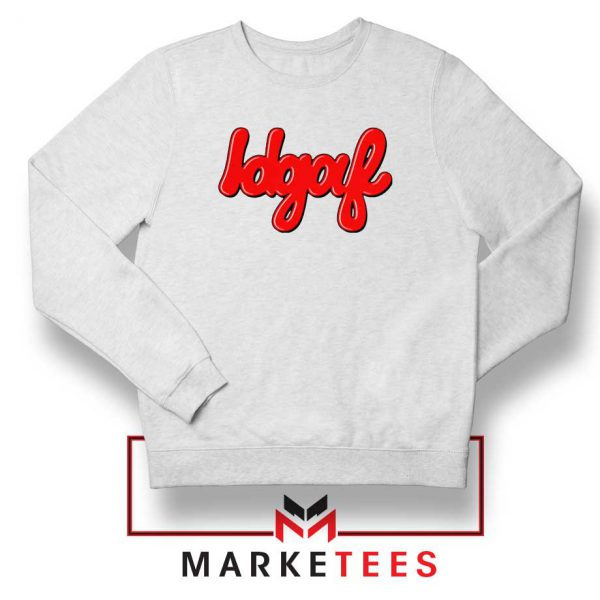 IDGAF Sweatshirt