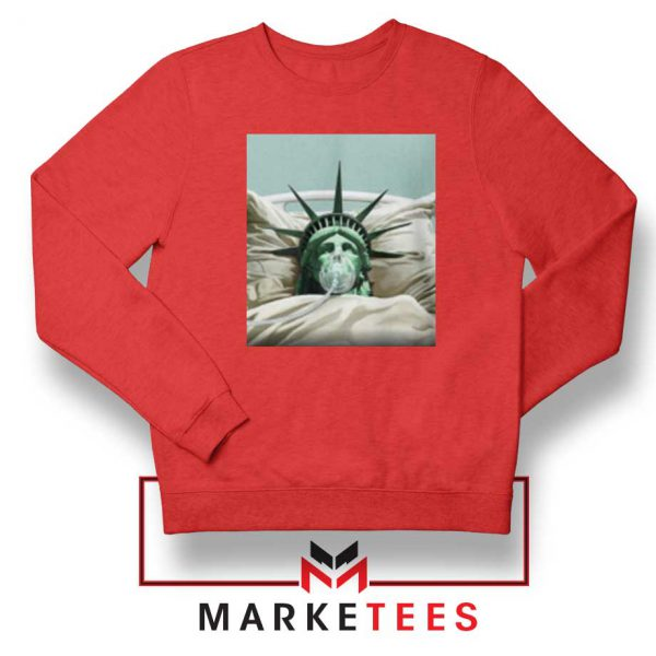 Statue Liberty Hurts Red Sweatshirt