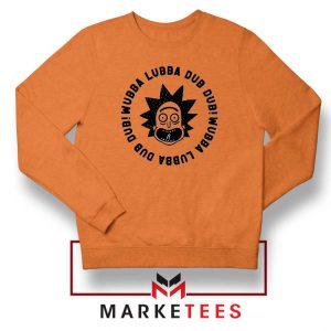 Wubba Lubba Dub Dub Orange Sweatshirt