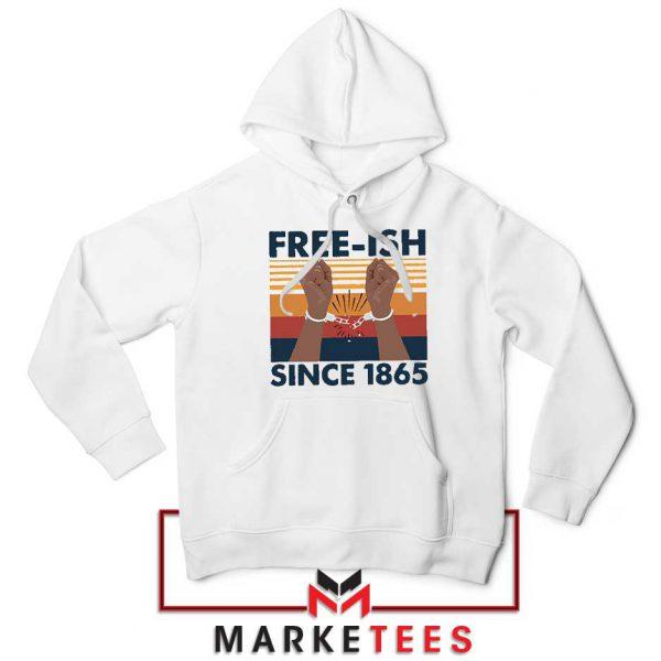 Free Ish Since 1865 Hoodie