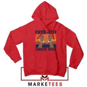 Free Ish Since 1865 Red Hoodie