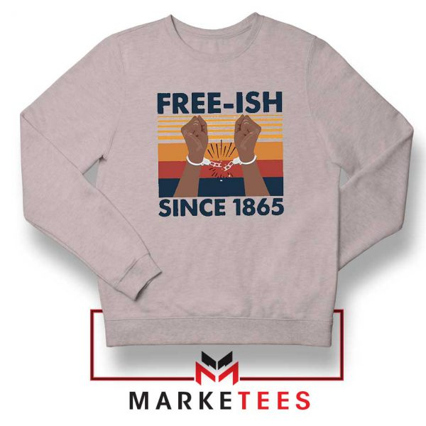 Free Ish Since 1865 Sport Grey Sweatshirt