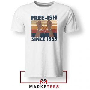 Free Ish Since 1865 Tshirt