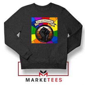 You Are Powerful Black Sweatshirt