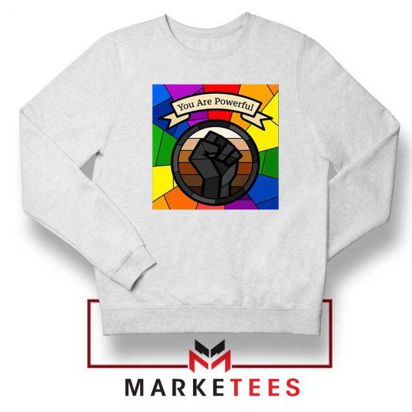 You Are Powerful Sweatshirt