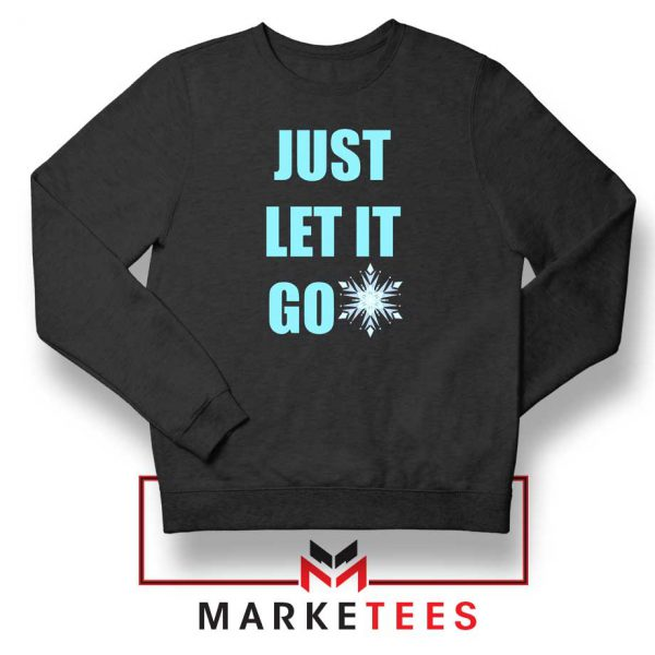 Cheap Just Let It Go Sweatshirt
