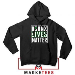 Drunk Lives Matter Hoodie