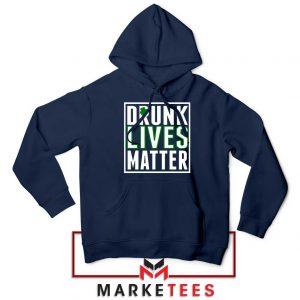 Drunk Lives Matter Navy Blue Hoodie