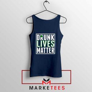 Drunk Lives Matter Navy Blue Tank Top