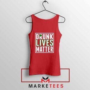 Drunk Lives Matter Red Tank Top