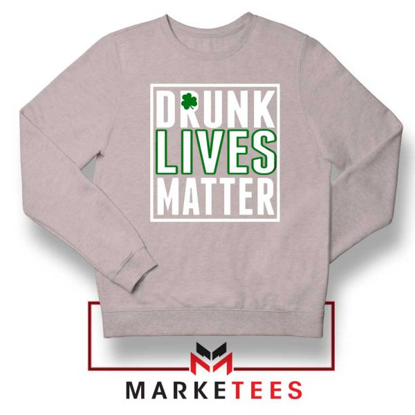 Drunk Lives Matter Sport Grey Sweatshirt
