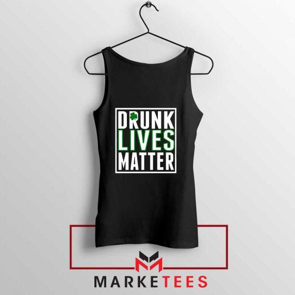 Drunk Lives Matter Tank Top