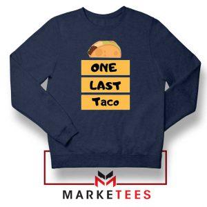 One Last Taco Navy Blue Sweatshirt