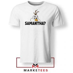 Samantha Olaf Tshirt