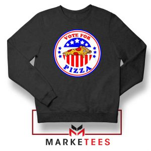 Vote For Pizza President Black Sweatshirt