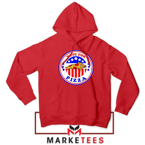 Vote For Pizza President Red Hoodie