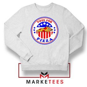 Vote For Pizza President Sweatshirt