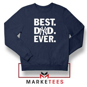 Best Dad Ever Navy Blue Sweatshirt