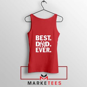 Best Dad Ever Red Tank Top