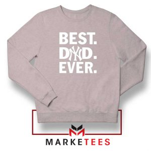 Best Dad Ever Sport Grey Sweatshirt