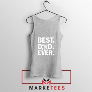 Best Dad Ever Sport Grey Tank Top