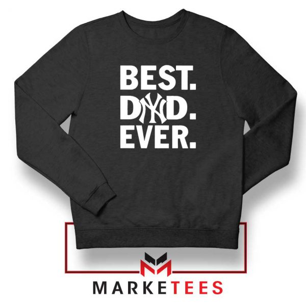 Best Dad Ever Sweatshirt