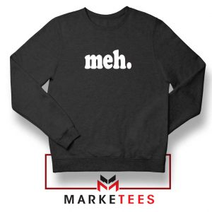 Cheap Meh Sweatshirt