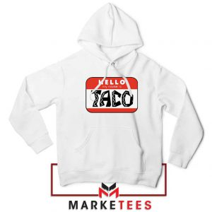Hello My Name is Taco Hoodie