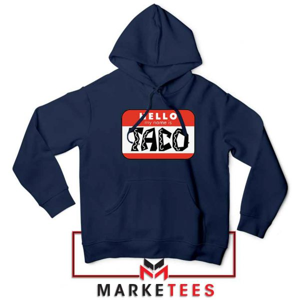 Hello My Name is Taco Navy Blue Hoodie