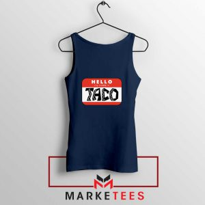Hello My Name is Taco Navy Blue Tank Top