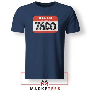 Hello My Name is Taco Navy Blue Tshirt