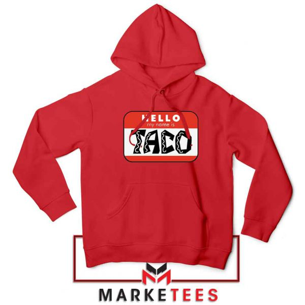 Hello My Name is Taco Red Hoodie