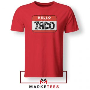 Hello My Name is Taco Red Tshirt
