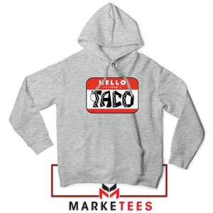 Hello My Name is Taco Sport Grey Hoodie