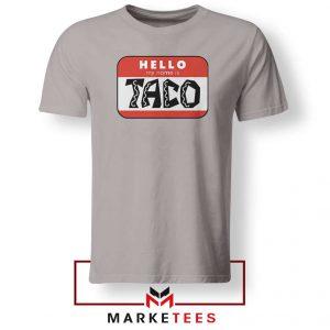 Hello My Name is Taco Sport Grey Tshirt