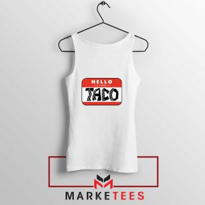 Hello My Name is Taco Tank Top
