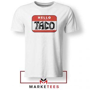 Hello My Name is Taco Tshirt