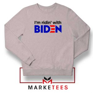 I am Ridin with Biden Sport Grey Sweatshirt