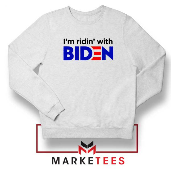 I am Ridin with Biden Sweatshirt