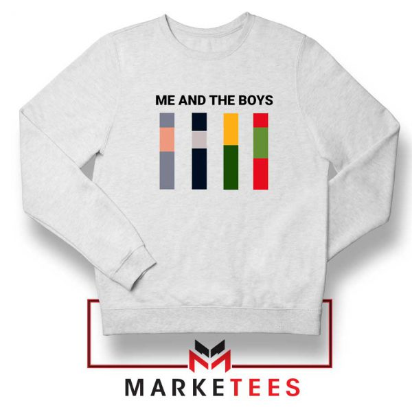 Me and The Boys Meme Sweatshirt