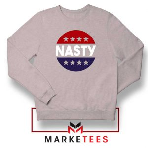 Nasty Woman Sweatshirt