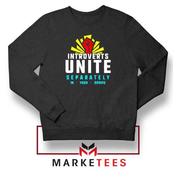 Introverts Unite Separately Sweatshirt