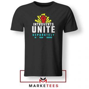 Introverts Unite Separately Tshirt