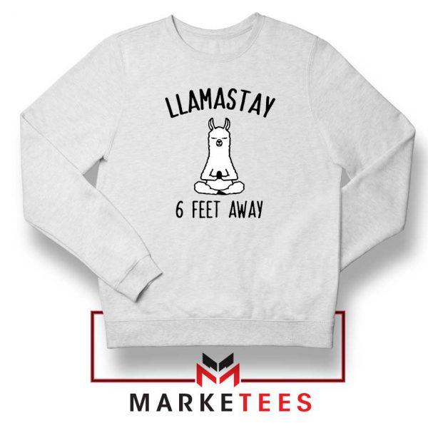 Llama Stay 6 Feet Away Sweatshirt